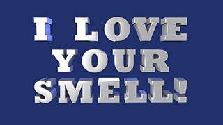 I Love Your Smell